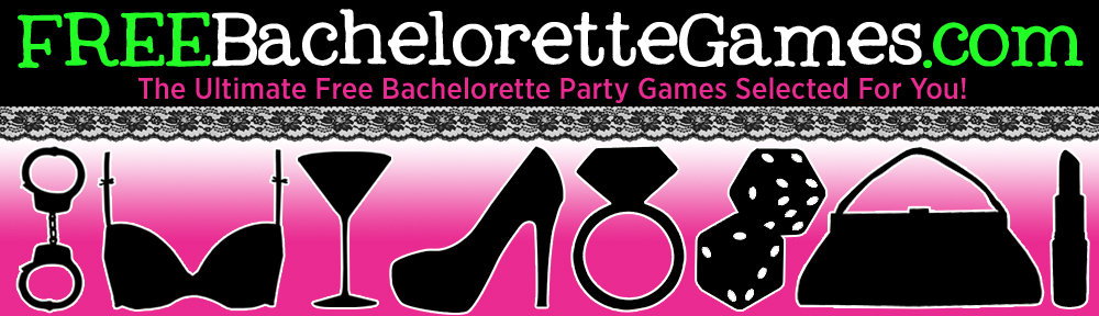 We Scour The Web For Best Free Bachelorette Party Games You